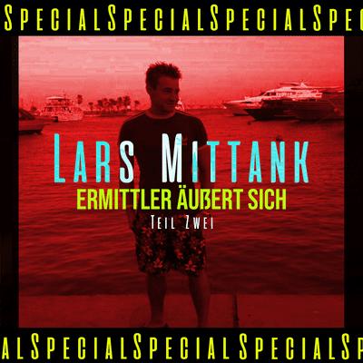Dunkelkammer – Ein True Crime Podcast - SPECIAL: Vermisstenfall Lars Mittank – Privatermittler im Interview (Teil 2)