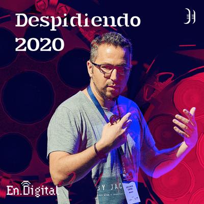 Growth y negocios digitales 🚀 Product Hackers - #183 – Despidiendo 2020