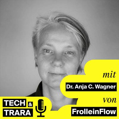 Tech und Trara - TuT #52 - Worum geht es in der Zukunft von Bildung und Arbeit? Mit Dr. Anja C. Wagner