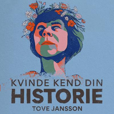 Kvinde Kend Din Historie  - S2 – Episode 10: Tove Jansson – forfatter, tegner og Mumis mor