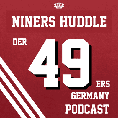 Niners Huddle - Der 49ers Germany Podcast - 88: Ballhawks, fluide Hüften und Jan Weckwerth