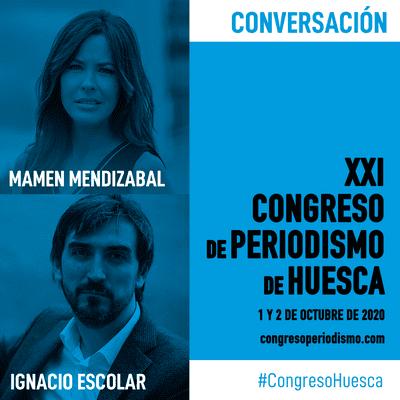 XXI Congreso de Periodismo de Huesca - Mamen Mendizábal e Ignacio Escolar