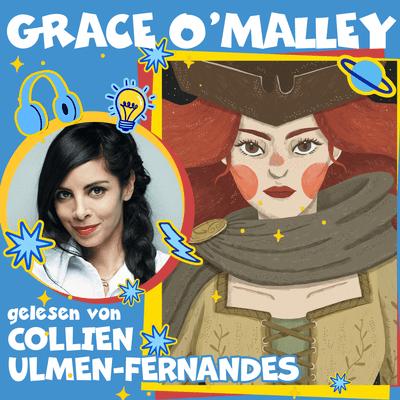 Good Night Stories for Rebel Girls – Der Podcast - Grace O'Malley gelesen von Collien Ulmen-Fernandes