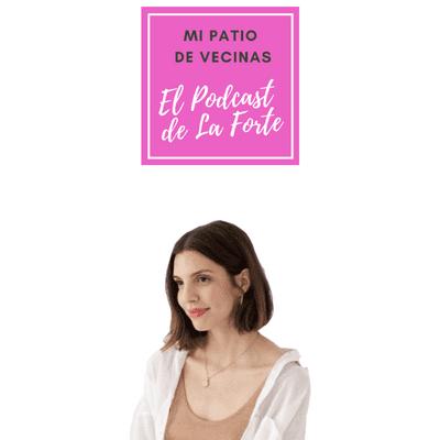 MI PATIO DE VECINAS - EL PODCAST DE LA FORTE - MINA BARRIO: Talento y planificación para lograr tus objetivos.