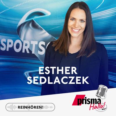 HALLO! – der prisma-Podcast - Esther Sedlaczek – Sportschau und Familie