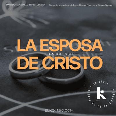 El Kombo Oficial - La Iglesia, ¿La Novia de Cristo? (Personajes de la Biblia, La serie) E27
