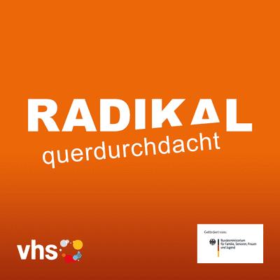 RADIKAL querdurchdacht - Episode 8: Grundlagenfolge Themenblock Digitale Lebenswelten