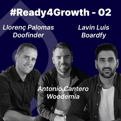 Growth y negocios digitales 🚀 Product Hackers - #Ready4Growth 2 – eCommerce con Llorenç Palomas, Antonio Cantero y Lavin Luis
