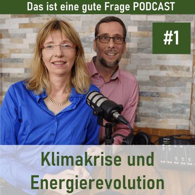 Das ist eine gute Frage Podcast - Klimakrise und Energierevolution