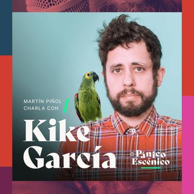 Pánico escénico - Kike García en Pánico Escénico