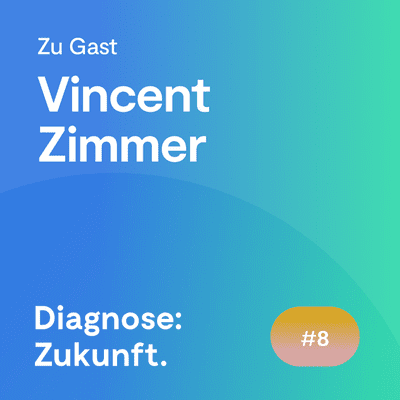 Diagnose: Zukunft - Der Experten Podcast - #58 Wie Smart Care medizinische Leistungen digital verknüpft