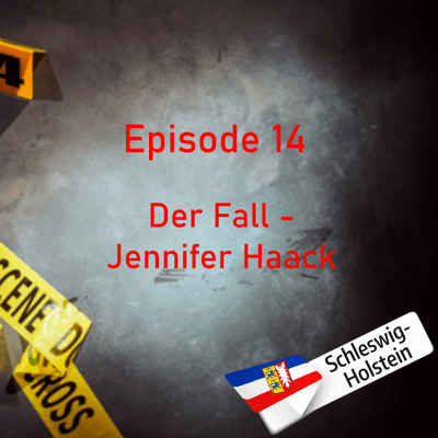 Northern True Crime - #14 Der Fall - Jennifer Haack