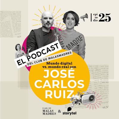 Club de Malasmadres - Mundo digital vs mundo digital con José Carlos Ruiz