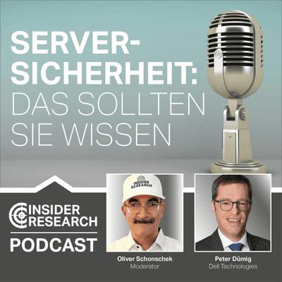 Insider Research im Gespräch - Server-Sicherheit: Das sollten Sie wissen, mit Peter Dümig von Dell Technologies