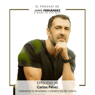 El podcast de Jana Fernández - Cómo cuidar nuestra microbiota para cuidar nuestro sistema inmunológico, nuestro sistema reproductivo y nuestro sistema nervioso, con Carlos Pérez