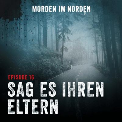 Morden im Norden - Episode 16: Sag es ihren Eltern