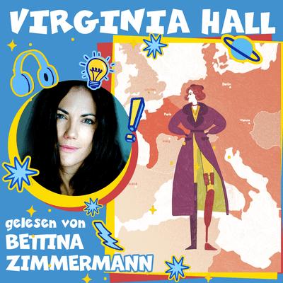 Good Night Stories for Rebel Girls – Der Podcast - Virginia Hall gelesen von Bettina Zimmermann