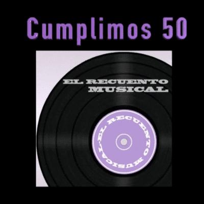 El Recuento Musical - Cumplimos 50 - G R A C I A S