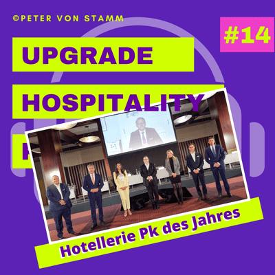 Upgrade Hospitality - der Podcast für Hotellerie und Tourismus - #14 Aufschrei der Hotellerie - Hotel Pk des Jahres