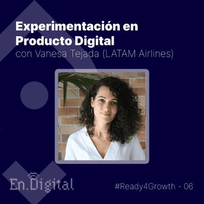 Growth y negocios digitales 🚀 Product Hackers - #Ready4Growth 6 – Experimentación en Producto Digital con Vanesa Tejada
