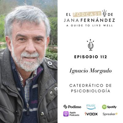El podcast de Jana Fernández - Materia gris: historia y retos del cerebro humano, con Ignacio Morgado