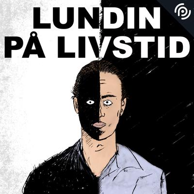 Lundin på livstid - Episode 7:7 – Livstid