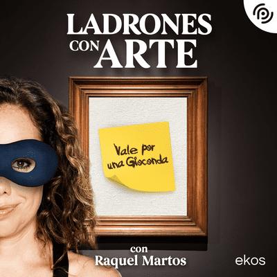 Ladrones con arte - podcast