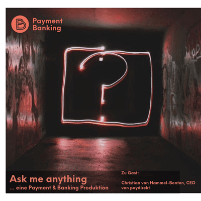 Payment & Banking Fintech Podcast - Ask me anything #9