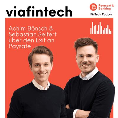 Payment & Banking Fintech Podcast - Der Verkauf von Viafintech an Paysafe