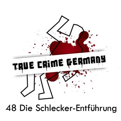 True Crime Germany - #48 Die Schlecker-Entführung