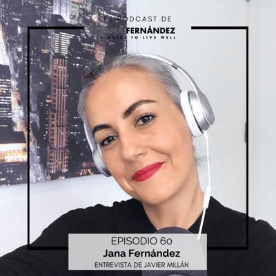 El podcast de Jana Fernández - Emprendimiento, podcasting y vivir de tu pasión. Javier Millán entrevista a Jana Fernández