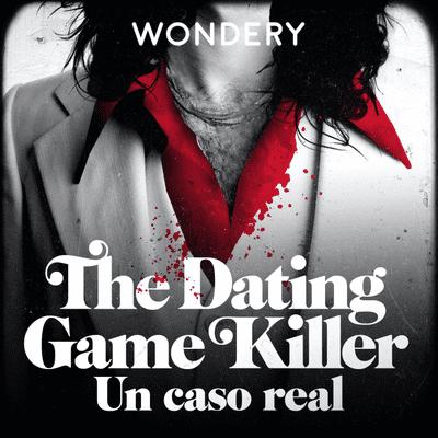 Lo que hay que oír - The Dating Game killer: un caso real - Podimo