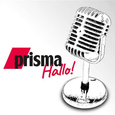 """HALLO! – der prisma-Podcast - prisma sagt """"HALLO!"""""""
