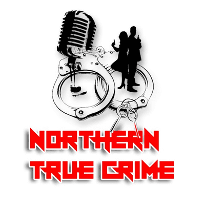 Northern True Crime - podcast