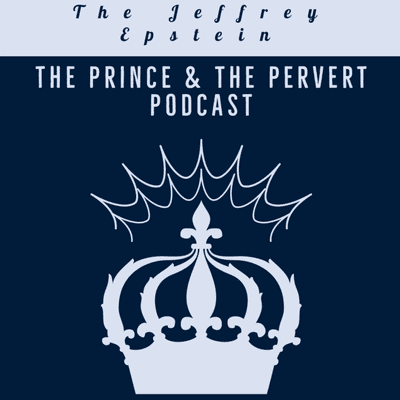 Jeffrey Epstein, The Prince and The Pervert Podcast - Ghislaine Maxwell Gets Verbal Slapdown, Prince Andrew's Puppet & Jeffrey Epstein Hashtag