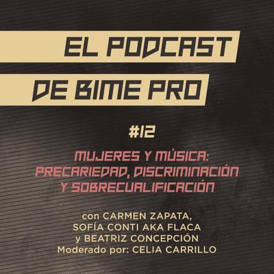 El podcast de BIME PRO - #12 - Mujeres y música: precariedad, discriminación y sobrecualificación
