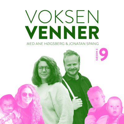 Voksenvenner - Episode 9 - Call Me By Your Name og påskeferie
