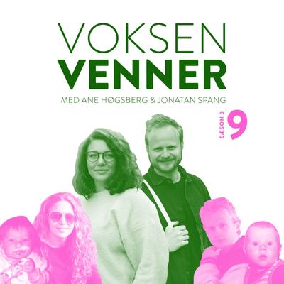 Voksenvenner - Episode 9 - Call Me By Your Name og påskeferie