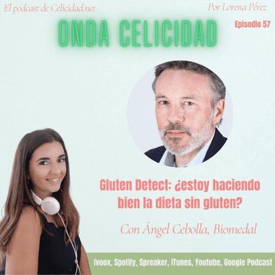 Onda Celicidad - OC057 - Cómo saber si hago bien la dieta sin gluten, con Ángel Cebolla
