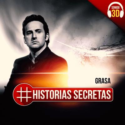 Historias Secretas - Grasa