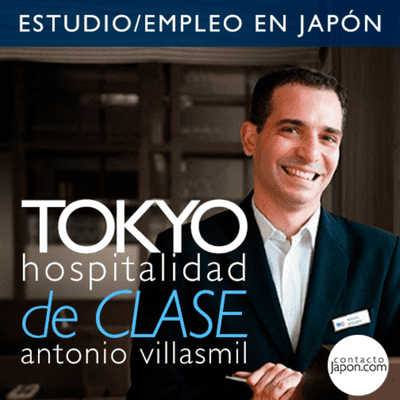 Contactojapon.com - 044. Hospitalidad en Japón: oportunidades para latinoamericanos | Antonio Villasmil.