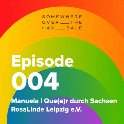 Somewhere Over The Hay Bale - Manuela   Que(e)r durch Sachsen