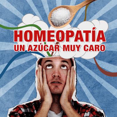 E03 Homeopatía: un azúcar muy caro