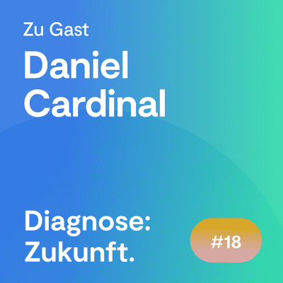 Diagnose: Zukunft - Der Experten Podcast - #68 Wie digital gestaltet sich die Versorgung in der Zukunft?