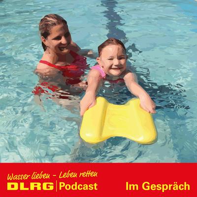 """DLRG Podcast - DLRG """"Im Gespräch"""" Folge 019 - Sicheres Schwimmen: Darum sollten Kinder sicher Schwimmen lernen"""