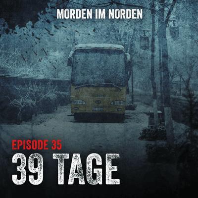 Morden im Norden - Episode 35: 39 Tage