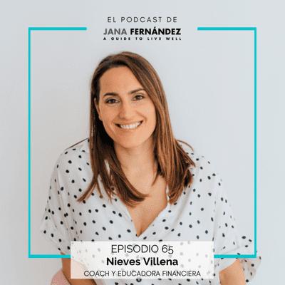 El podcast de Jana Fernández - Educación financiera para tener una relación sana con tu dinero, con Nieves Villena