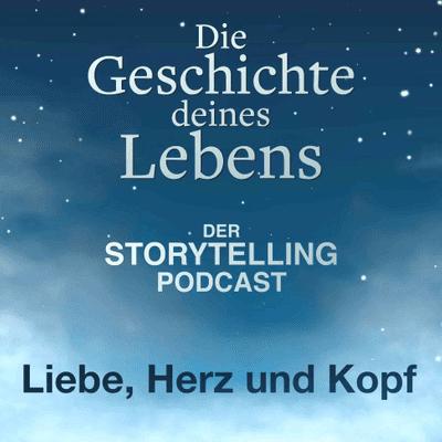 """Storytelling: Die Geschichte deines Lebens - """"Liebe, Herz und Kopf"""" mit René Lochmann"""