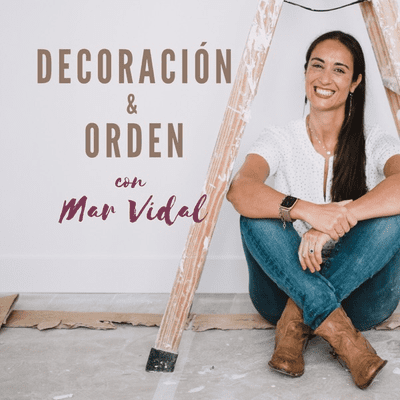 Decoración y Orden con Mar Vidal - podcast