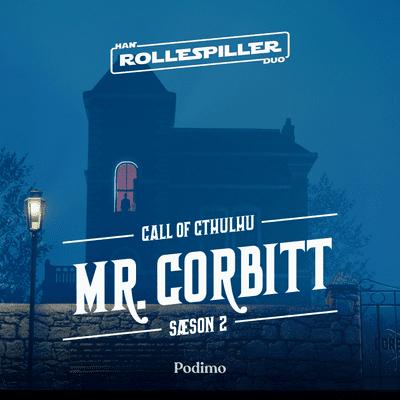 Han Duo Rollespiller: Call of Cthulhu - Call of Cthulhu S2: Mr. Corbitt (1:4)